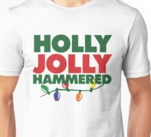 Holly Jolly Hammered  Unisex T-Shirt