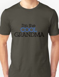 I'm the cool Grandma Unisex T-Shirt