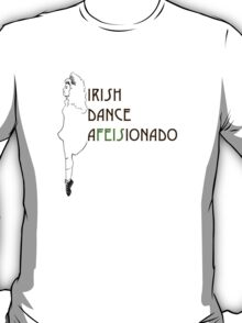 Irish Dance Afeisionado T-Shirt