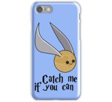 Catch me if you can! iPhone Case/Skin