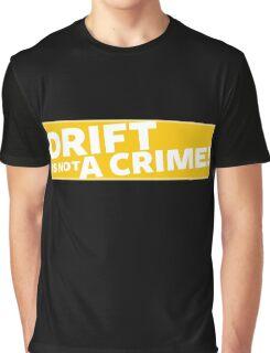 Drift is not a crime (yellow) Graphic T-Shirt