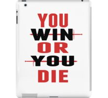 You Win or You Die. iPad Case/Skin