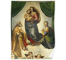Raphael - The Sistine Madonna. Woman portrait: female,  jesus, madonna, religion, saint, sistine,  baby,  bible, love,  motherly, virgin mary Poster