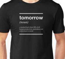 tomorrow T shirt Unisex T-Shirt