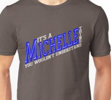 It's A Michelle Thing! - Blueberry Unisex T-Shirt