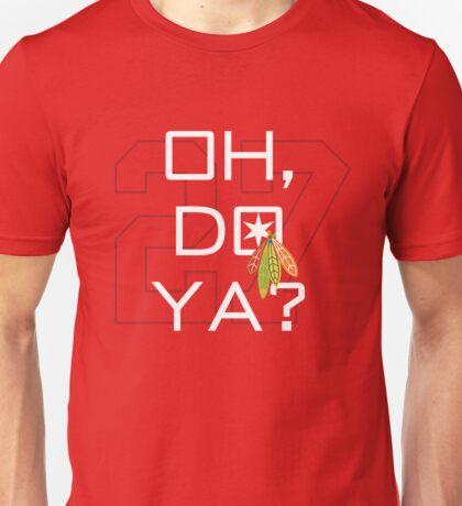 Oh, Do Ya? Unisex T-Shirt