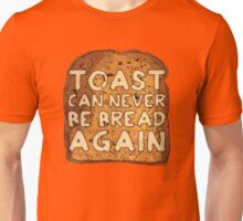 Toast Can Never Be Bread Again Unisex T-Shirt