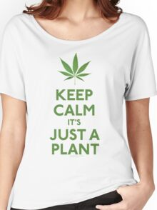 Keep Calm It's Just A Plant Women's Relaxed Fit T-Shirt
