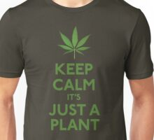 Keep Calm It's Just A Plant Unisex T-Shirt