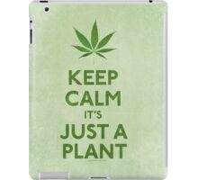 Keep Calm It's Just A Plant iPad Case/Skin