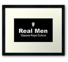 Real Men Oppose Rape Culture Framed Print