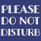 Do Not Disturb by LibertyManiacs