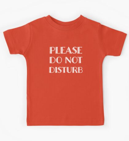 Do Not Disturb Kids Clothes
