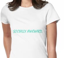 Socially awkward. Womens Fitted T-Shirt