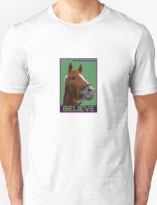 Believe in California Chrome Unisex T-Shirt