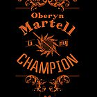 Oberyn Martell Is My Champion by Eren