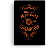 Oberyn Martell Is My Champion Canvas Print
