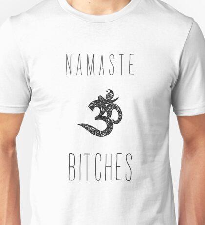 Namaste Bitches Om Unisex T-Shirt