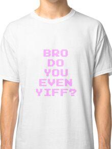 Yiff me, bro+ Classic T-Shirt