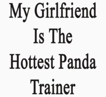 My Girlfriend Is The Hottest Panda Trainer  by supernova23