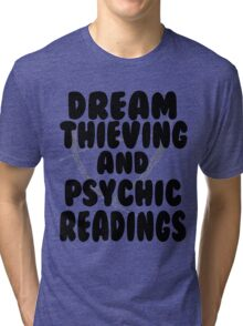 Dream Thieving and Psychic Readings Black on White Tri-blend T-Shirt