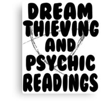 Dream Thieving and Psychic Readings Black on White Canvas Print