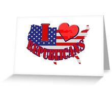 I Love Republicans Greeting Card