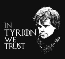 In Tyrion We Trust by Sculder1013