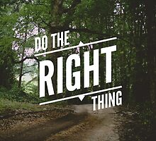 Do The Right Thing by kayleejade