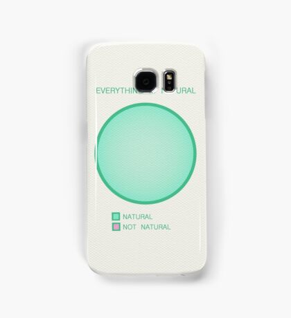 Everything is Natural Samsung Galaxy Case/Skin