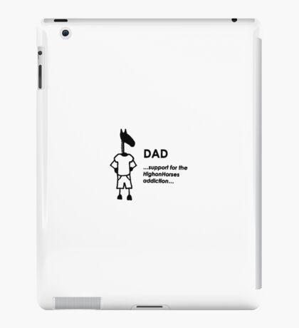 HighonHorses | The Addictive Collection | Dad iPad Case/Skin