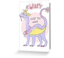 wear what you want Greeting Card