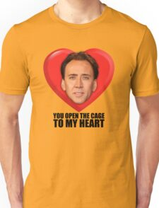 Nicolas Cage - You Open the Cage to My Heart Unisex T-Shirt