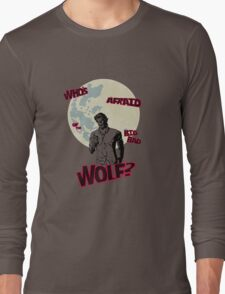 Who's Afraid of The Big Bad Wolf? Long Sleeve T-Shirt