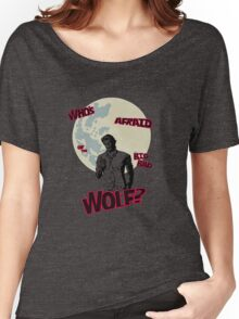Who's Afraid of The Big Bad Wolf? Women's Relaxed Fit T-Shirt