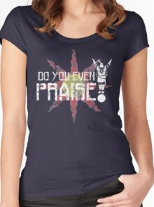 Do You Even Praise? Women's Fitted Scoop T-Shirt