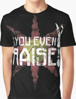 Do You Even Praise? Graphic T-Shirt