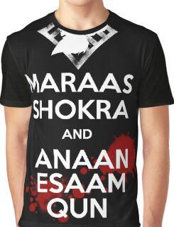 Keep Calm - Maraas Shokra and Anaan Esaam Qun Graphic T-Shirt