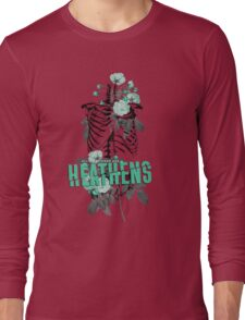 All My Friends Are Heathens Long Sleeve T-Shirt