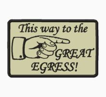 This Way to the Great Egress! by storiedthreads