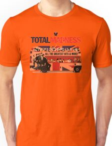 Total Madness Unisex T-Shirt