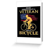 Never underestimate a veteran with a bicycle tshirt Greeting Card