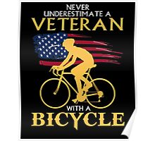 Never underestimate a veteran with a bicycle tshirt Poster