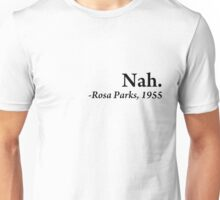 Nah. (black text)  Unisex T-Shirt
