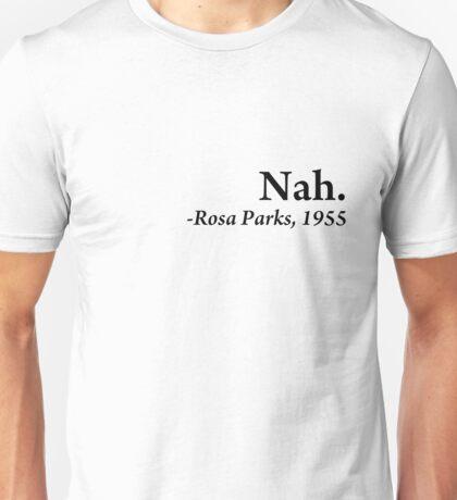 Nah. (black text)  Unisex T-Shirt