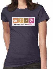 Ferelden Runs On Duncan Womens Fitted T-Shirt