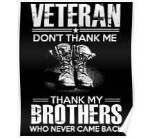 Veteran do not thank me thanks my brother who never cameback shirt Poster