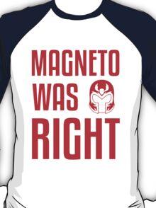 Magneto Was Right X-Men Marvel T-shirt  T-Shirt