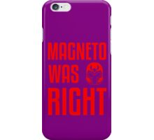 Magneto Was Right X-Men Marvel T-shirt  iPhone Case/Skin