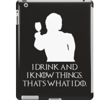 Tyrion Lannister Game of thrones I drink and I know things White iPad Case/Skin